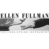 The Long String Instrument by Ellen Fullman