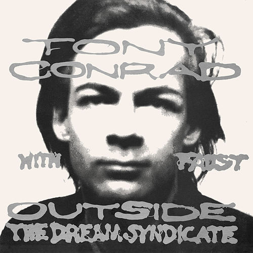 Play & Download Outside the Dream Syndicate by Tony Conrad | Napster