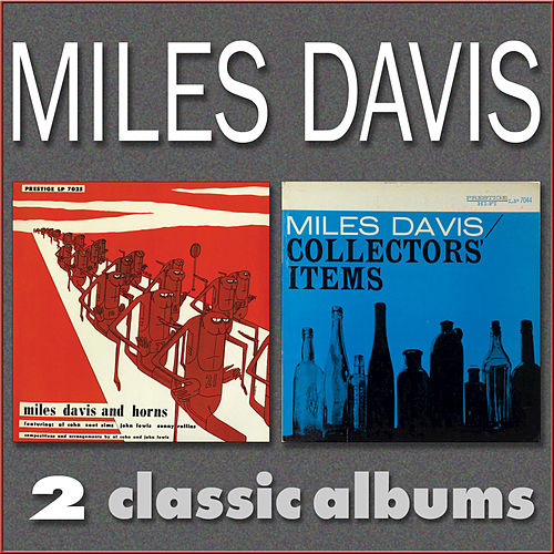 Play & Download Miles Davis and Horns / Collectors' Items by Miles Davis | Napster