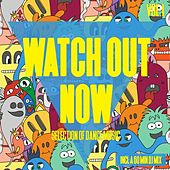 Watch Out Now, Vol. 1 - Selection of Dance Music by Various Artists