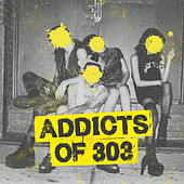 Play & Download Addicts of 303 by Various Artists | Napster