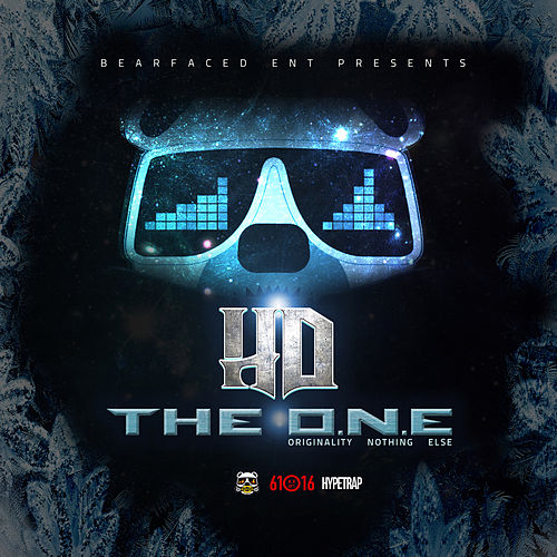 Play & Download The O.N.E. (Originality Nothin' Else) by HD | Napster