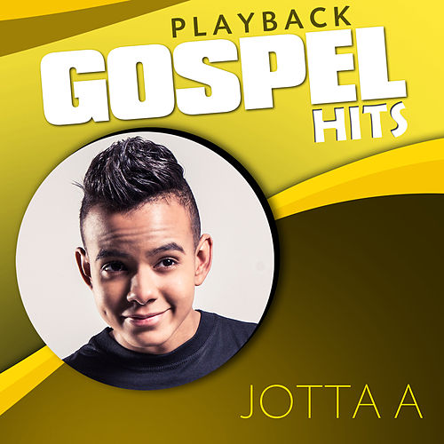Play & Download Gospel Hits (Playback) by Jotta A | Napster