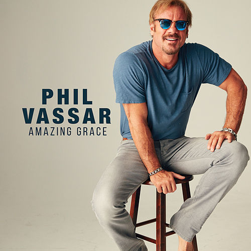 Play & Download Amazing Grace by Phil Vassar | Napster