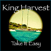Play & Download Take It Easy (Remaster) - Single by King Harvest | Napster