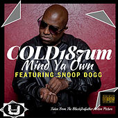 Play & Download Mind Ya Own by COLD 187 um | Napster