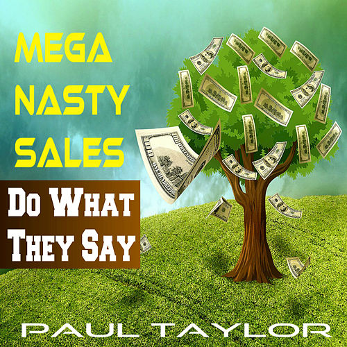 Play & Download Mega Nasty Sales: Do What They Say by Paul Taylor | Napster
