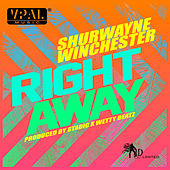 Play & Download Right Away by Shurwayne Winchester | Napster
