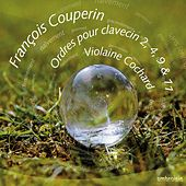 François Couperin: Ordres de clavecin 2, 4, 9 & 11 by Various Artists