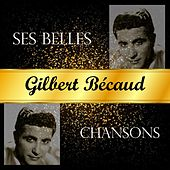 Play & Download Gilbert bécaud, ses belles chansons by Gilbert Becaud | Napster