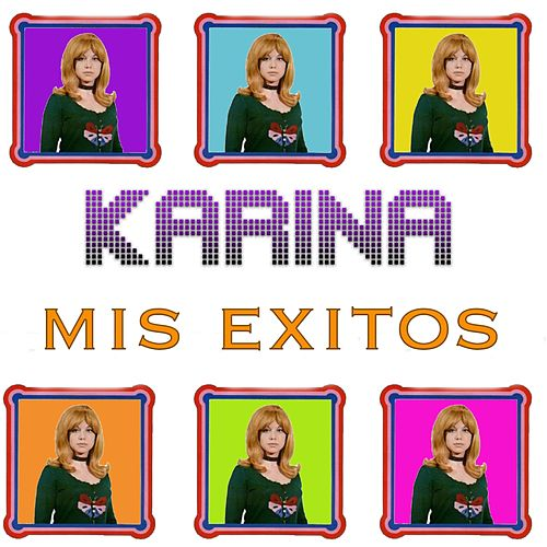 Play & Download Mis Éxitos by Karina | Napster