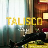 Stay (Before the Picture Fades) by Talisco