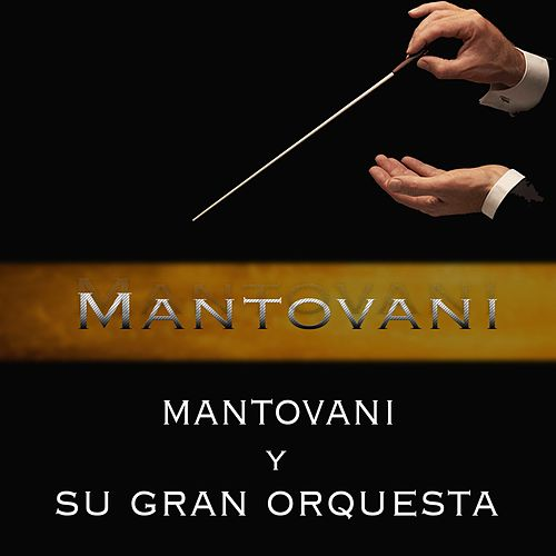 Play & Download Mantovani y Su Gran Orquesta by Mantovani | Napster