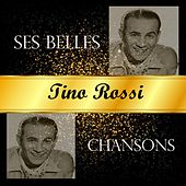 Play & Download Tino rossi - ses belles chansons by Tino Rossi | Napster