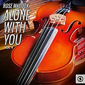 Play & Download Alone with You, Vol. 4 by Rose Maddox | Napster