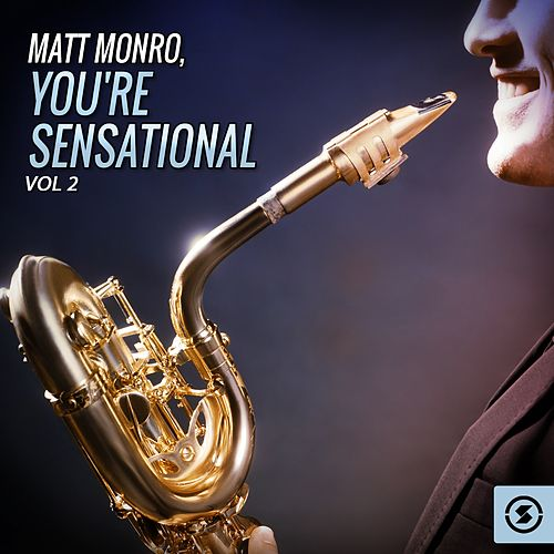 Play & Download You're Sensational, Vol. 2 by Matt Monro | Napster