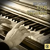Play & Download You're Sensational, Vol. 3 by Matt Monro | Napster