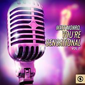 Play & Download You're Sensational, Vol. 1 by Matt Monro | Napster
