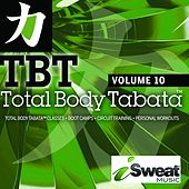 Play & Download Total Body Tabata, Vol. 10 by iSweat Fitness Music | Napster