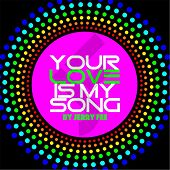 Your Love Is My Song by Jerry Fee