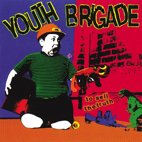 Play & Download To Sell The Truth by Youth Brigade | Napster