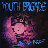 Play & Download Come Again by Youth Brigade | Napster