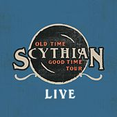 Play & Download Old Time Good Time Tour (Live) by Scythian | Napster