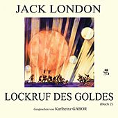 Lockruf des Goldes (Buch 2) by Jack London
