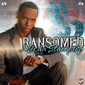 Ransomed by Micah Stampley