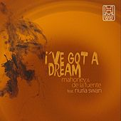 I've Got A Dream by Nuria Swan