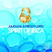 Play & Download Spirit Of Ibiza by Julio Leal & Freddy Lopez | Napster