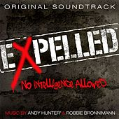 Play & Download Expelled, No Intelligence Allowed (Original Soundtrack) by Andy Hunter | Napster