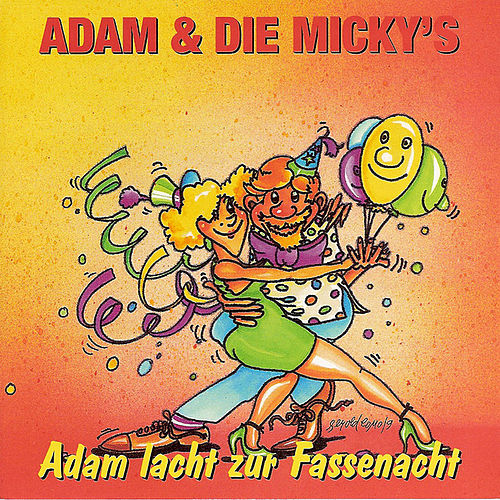 Play & Download Adam Lacht Zur Fassenacht by Adam und Die Micky''s | Napster