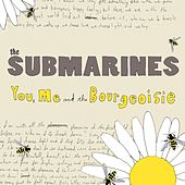 You, Me and the Bourgeoisie by The Submarines