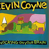 Play & Download Knocking On Your Brain by Kevin Coyne | Napster
