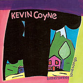 Play & Download Bittersweet Lovesongs by Kevin Coyne | Napster