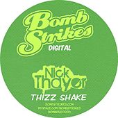 Play & Download Thizz Shake by Nick Thayer | Napster