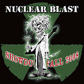 Play & Download Nuclear Blast Showdown Fall 2008 by Various Artists | Napster