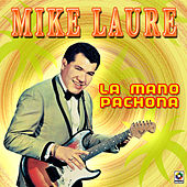 La Mano Pachona by Mike Laure
