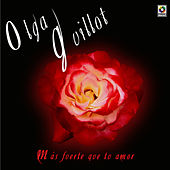 Play & Download Mas Fuerte Que Tu Amor by Olga Guillot | Napster