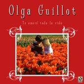 Play & Download Te Amare Toda La Vida by Olga Guillot | Napster