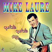 Quitate Quitate by Mike Laure