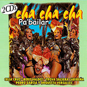 Play & Download Cha Cha Cha Pa' Bailar by Various Artists | Napster