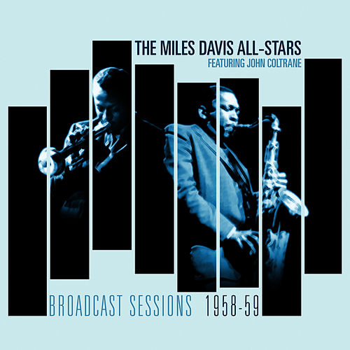 The Broadcast Sessions by Miles Davis