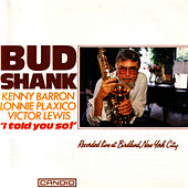 Play & Download I Told You So! by Bud Shank | Napster