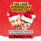 Play & Download Weihnachtsschmonzette by The f*ck Hornisschen Orchestra | Napster