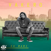 Play & Download Oh Mami by Vakero | Napster