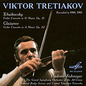 Tchaikovsky & Glazunov: Concertos for Violin and Orchestra by Viktor Tretiakov