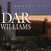 Play & Download Mortal City by Dar Williams | Napster