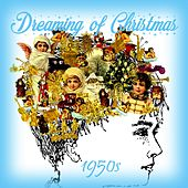 Play & Download Dreaming of Christmas - 1950s by Various Artists | Napster